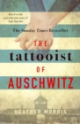 The Tattooist of Auschwitz : the heartbreaking and unforgettable international bestseller - Book