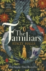 The Familiars : The spellbinding Sunday Times Bestseller and Richard & Judy Book Club Pick