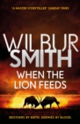 When the Lion Feeds : The Courtney Series 1 - Book