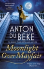 Moonlight Over Mayfair : The new romantic novel from bestselling author and Strictly star Anton Du Beke - Book