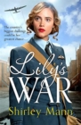 Lily's War : An uplifting WWII saga of women on the home front