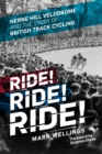 Ride! Ride! Ride! : Herne Hill Velodrome and the Story of British Track Cycling - eBook