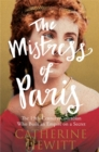 The Mistress of Paris : The 19th-Century Courtesan Who Built an Empire on a Secret - Book