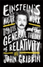 Einstein's Masterwork : 1915 and the General Theory of Relativity - Book