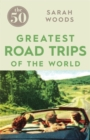 The 50 Greatest Road Trips - Book