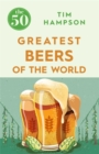 The 50 Greatest Beers of the World - Book