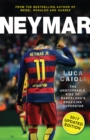 Neymar - 2017 Updated Edition : The Unstoppable Rise of Barcelona's Brazilian Superstar - eBook