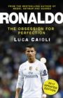 Ronaldo - 2017 Updated Edition : The Obsession For Perfection - eBook