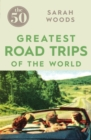 The 50 Greatest Road Trips - eBook
