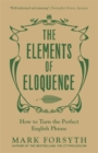 The Elements of Eloquence : How to Turn the Perfect English Phrase - Book