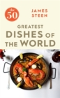 The 50 Greatest Dishes of the World - Book