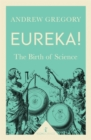 Eureka! (Icon Science) : The Birth of Science - Book