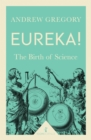 Eureka! (Icon Science) : The Birth of Science - eBook