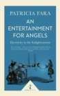 An Entertainment for Angels (Icon Science) : Electricity in the Enlightenment - Book