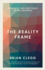 The Reality Frame : Relativity and our place in the universe - eBook