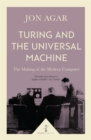 Turing and the Universal Machine (Icon Science) : The Making of the Modern Computer - Book