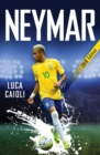 Neymar - 2018 Updated Edition : The Unstoppable Rise of Barcelona's Brazilian Superstar - eBook