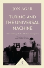 Turing and the Universal Machine (Icon Science) : The Making of the Modern Computer - eBook