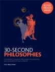 30-Second Philosophies : The 50 Most Thought-provoking Philosophies, Each Explained in Half a Minute - Book