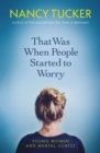 That Was When People Started to Worry : Windows into Unwell Minds - eBook