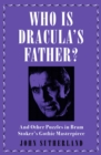 Who Is Dracula's Father? : And Other Puzzles in Bram Stoker's Gothic Masterpiece - eBook