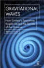 Gravitational Waves : How Einstein's spacetime ripples reveal the secrets of the universe - Book
