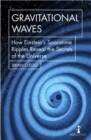 Gravitational Waves : How Einstein's spacetime ripples reveal the secrets of the universe - eBook