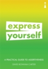 A Practical Guide to Assertiveness : Express Yourself - Book