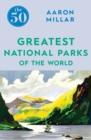The 50 Greatest National Parks of the World - eBook