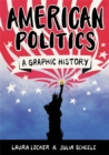American Politics : A Graphic History - Book