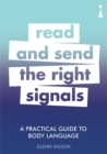 A Practical Guide to Body Language : Read & Send the Right Signals - Book
