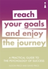 A Practical Guide to the Psychology of Success : Reach Your Goals & Enjoy the Journey - Book