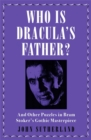Who Is Dracula's Father? : And Other Puzzles in Bram Stoker's Gothic Masterpiece - Book