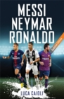 Messi, Neymar, Ronaldo : Updated Edition - Book