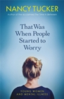 That Was When People Started to Worry : Young women and mental illness - Book