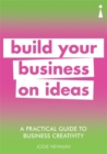 A Practical Guide to Business Creativity : Build your business on ideas - Book