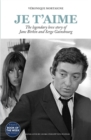 Je t'aime : The legendary love story of Jane Birkin and Serge Gainsbourg - Book
