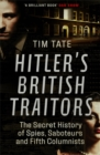Hitler's British Traitors : The Secret History of Spies, Saboteurs and Fifth Columnists - Book