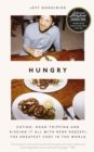 Hungry : Eating, Road-Tripping, and Risking it All with Rene Redzepi, the Greatest Chef in the World - Book
