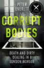 Corrupt Bodies : Death and Dirty Dealing at the Morgue - Book
