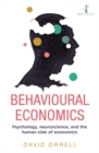Behavioural Economics : Psychology, neuroscience, and the human side of economics - Book