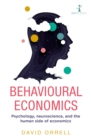 Behavioural Economics : Psychology, neuroscience, and the human side of economics - eBook