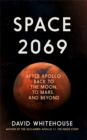 Space 2069 : After Apollo: Back to the Moon, to Mars, and Beyond - Book