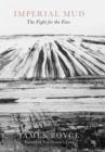 Imperial Mud : The Fight for the Fens - Book