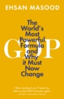 GDP : The World's Most Powerful Formula and Why it Must Now Change - eBook
