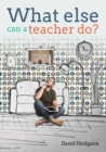 What else can a teacher do? Review your career, reduce stress and gain control of your life - Book