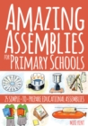 Amazing Assemblies for Primary Schools :  25 Simple-to-Prepare Educational Assemblies - eBook