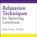 Relaxation Techniques for Relieving Loneliness - eAudiobook