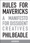 Rules for Mavericks Audiobook (Abridged version) : A Manifesto for Dissident Creatives - eAudiobook