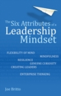 Six Attributes of a Leadership Mindset (Unabridged Audiobook) : Flexibility of mind, mindfulness, resilience, genuine curiosity, creating leaders, enterprise thinking - eAudiobook